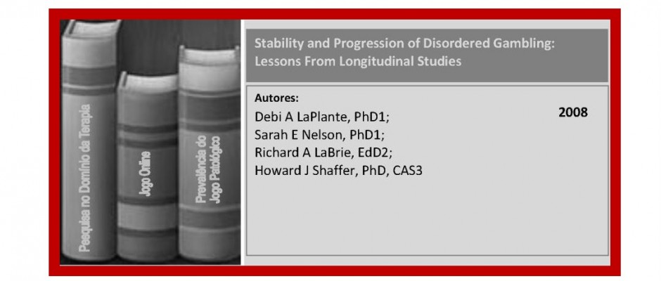 Stability and Progression of Disordered Gambling - Lessons From Longitudinal Studies