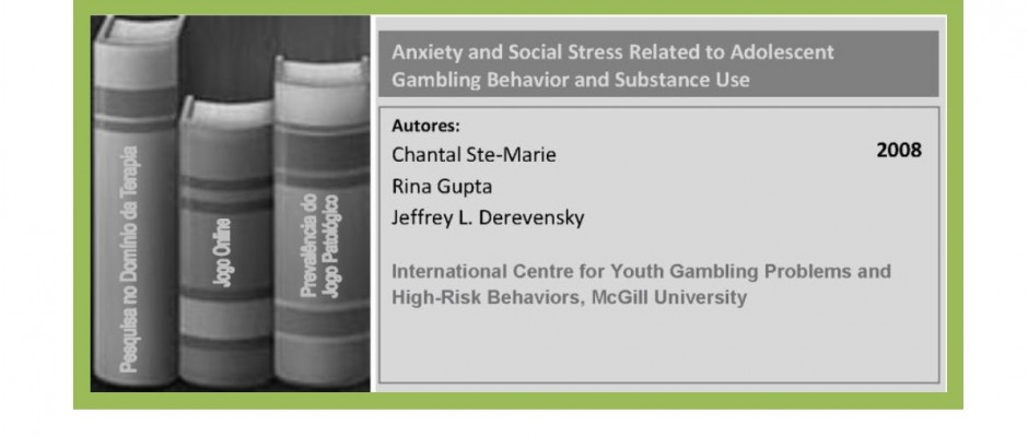 Anxiety and Social Stress Related to Adolescent Gambling Behavior and Substance Use...