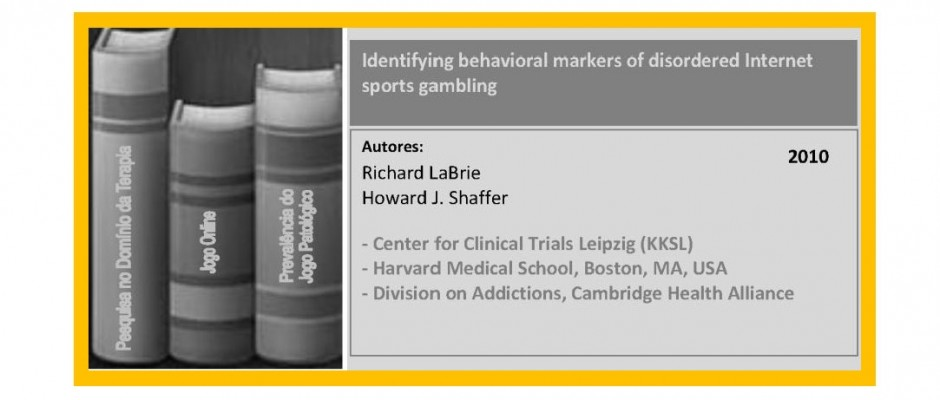 Identifying behavioral markers of disordered Internet sports gambling...