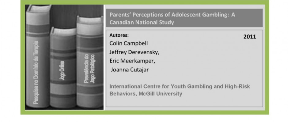 Parents' Perceptions of Adolescent Gambling -  A Canadian National Study..