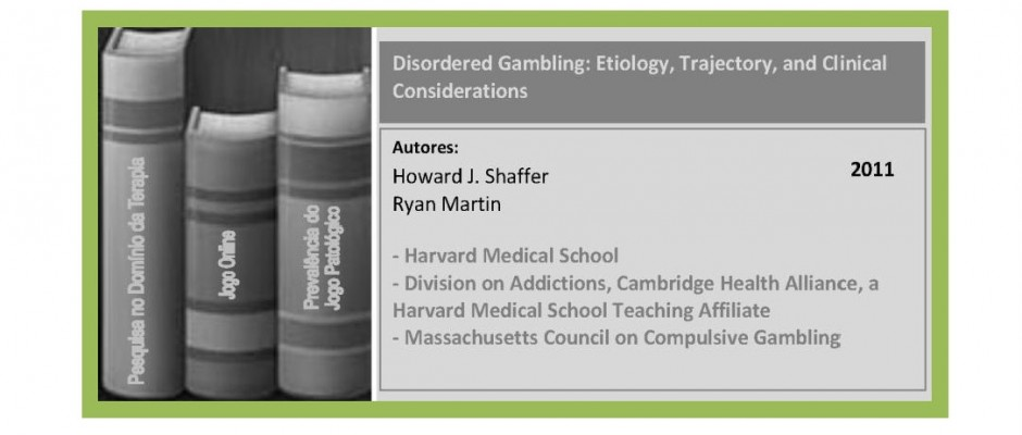 Disordered Gambling -  Etiology, Trajectory, and Clinical Considerations...