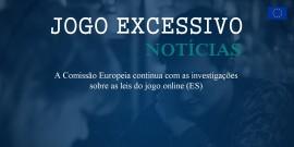 A Comissão Europeia continua com as investigações sobre as leis do jogo online (ES)