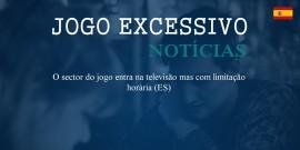 O sector do jogo entra na televisão mas com limitação horária (ES)