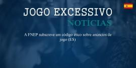 A FNEP subscreve um código ético sobre anúncios de jogo (ES)