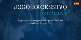 Regulação e auto-regulação da publicidade das actividades de jogo (ES)