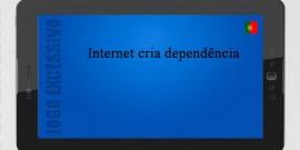 Internet cria dependência (PT)
