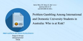 2013 – Problem Gambling Among International and Domestic University Students in Australia: Who is at Risk?